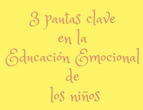 3 pautas clave en la Educación Emocional de los niños